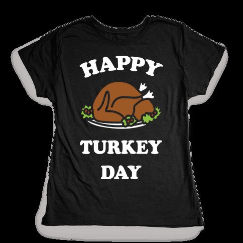 Happy Turkey Day Womens T-Shirt