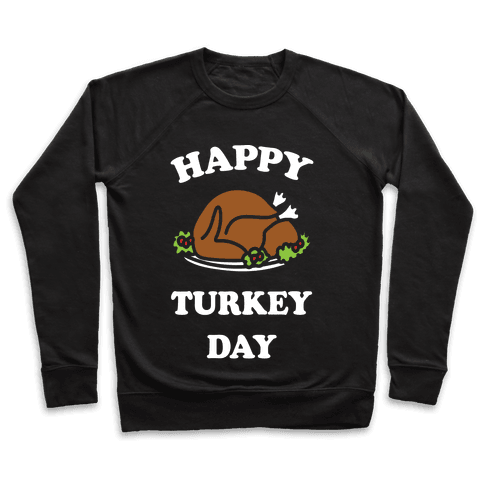 Happy Turkey Day Pullover