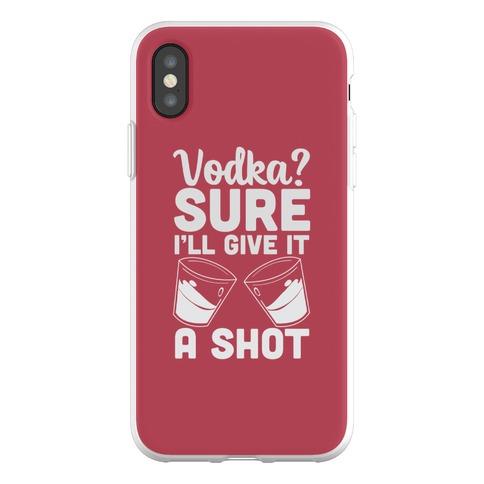 Vodka? Sure, I'll Give it a Shot Phone Flexi-Case