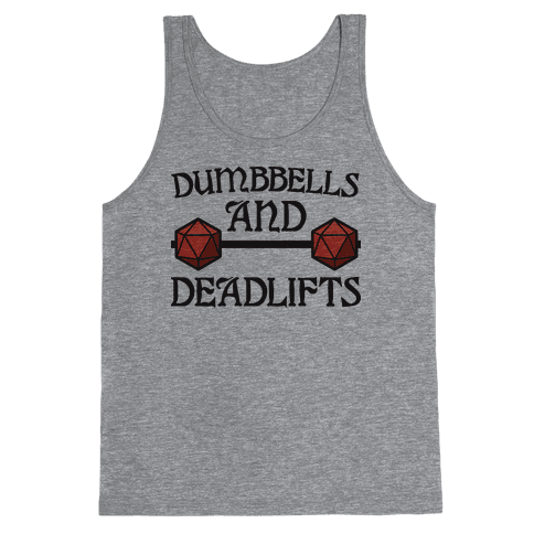 Dumbbells and Deadlifts (DnD Parody) Tank Top