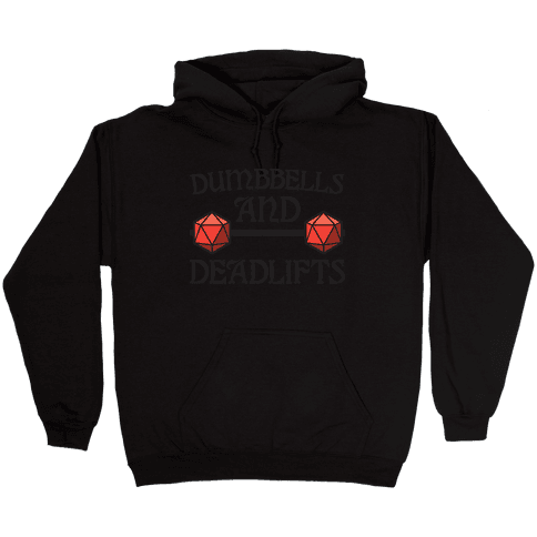 Dumbbells and Deadlifts (DnD Parody) Hooded Sweatshirt