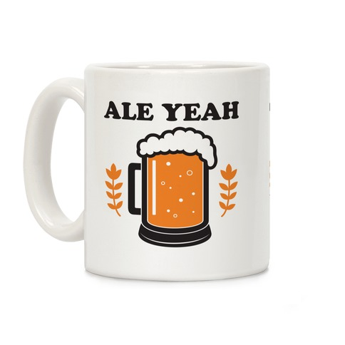 Ale Yeah Coffee Mug