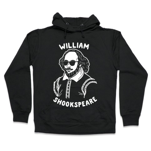 William Shookspeare Hooded Sweatshirt