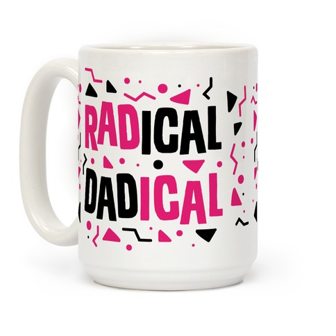 Radical Dadical Coffee Mug