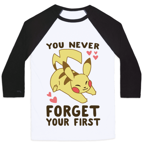 You Never Forget Your First- Pikachu Baseball Tee