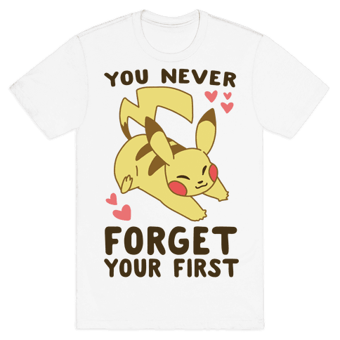 You Never Forget Your First- Pikachu Mens T-Shirt