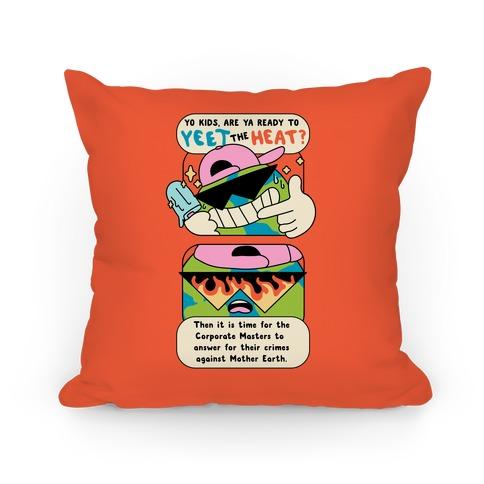 Yeet The Heat Pillow