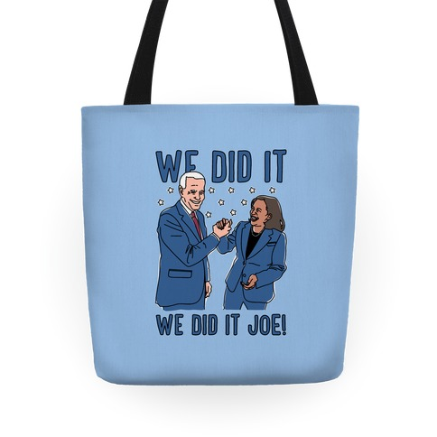 We Did It We Did It Joe Tote