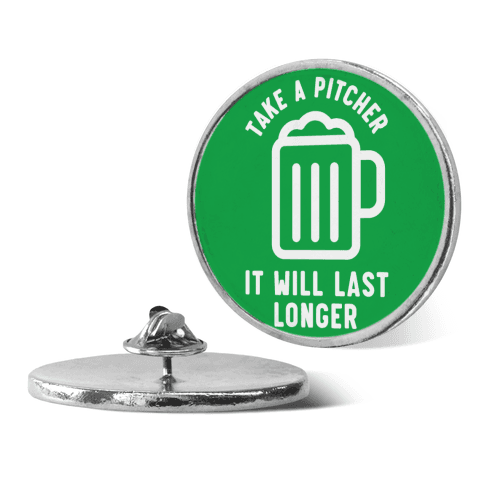 Take a Pitcher It Will Last Longer pin