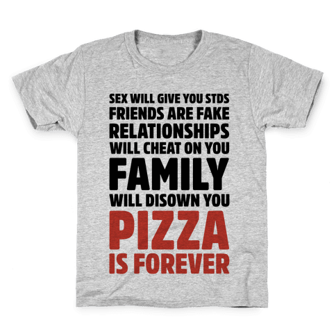 Pizza Is Forever  Kids T-Shirt