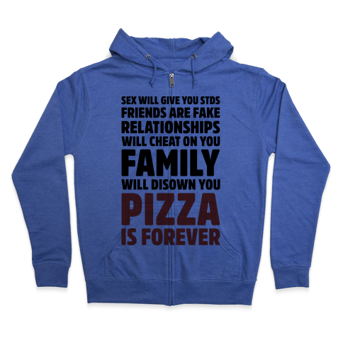 Pizza Is Forever  Zip Hoodie
