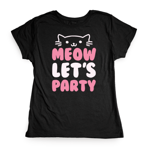 Meow Let's Party Womens T-Shirt