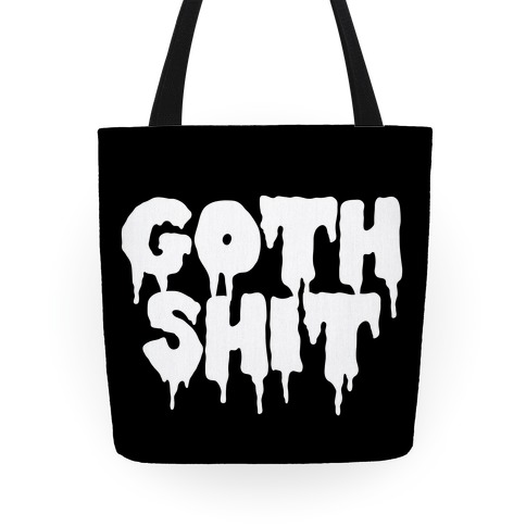 Goth Shit Tote
