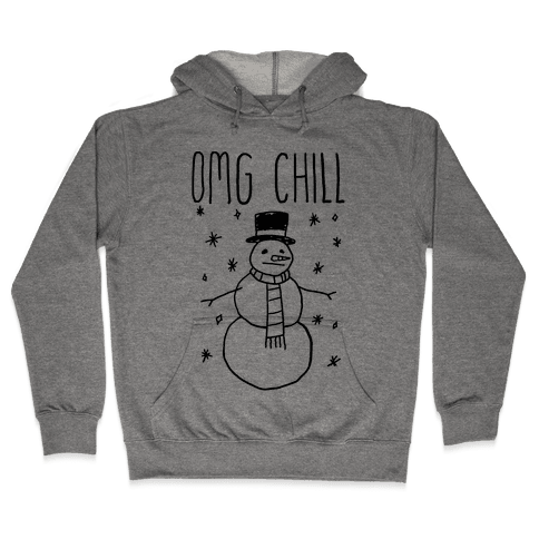 Omg Chill Hooded Sweatshirt