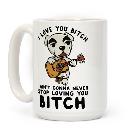 I Love You Bitch K.K. Slider Parody Coffee Mug