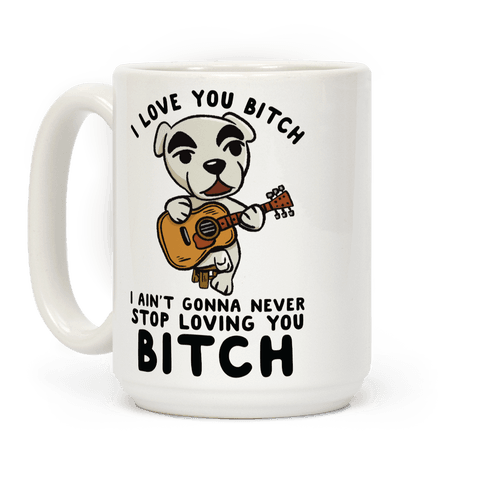 I Love You Bitch K.K. Slider Parody Coffee Mug
