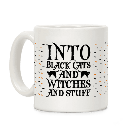 Into Black Cats and Witches and Stuff Parody Coffee Mug