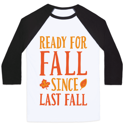 Ready For Fall Since Last Fall Baseball Tee