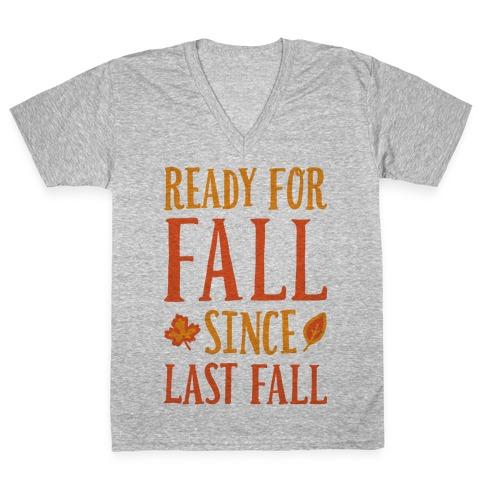 Ready For Fall Since Last Fall V-Neck Tee Shirt