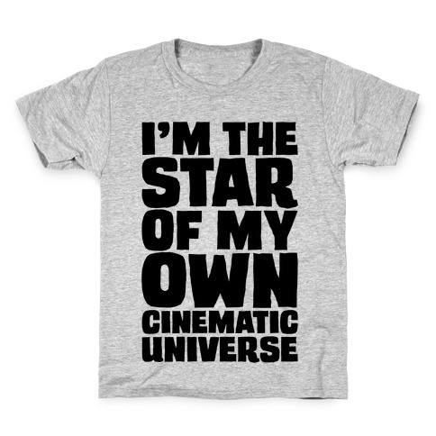 I'm The Star of My Own Cinematic Universe Kids T-Shirt