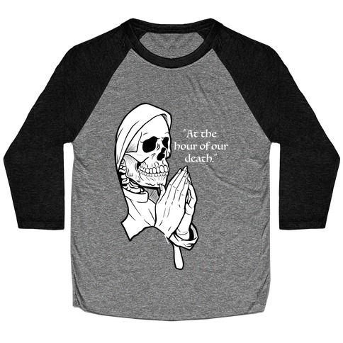 At The Hour of Our Death Baseball Tee