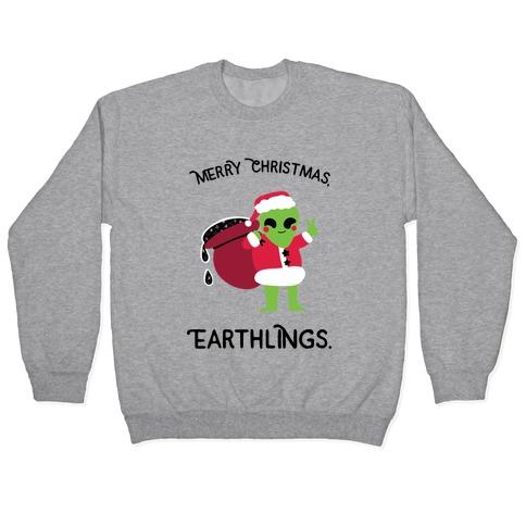 Merry Christmas, Earthlings. Pullover