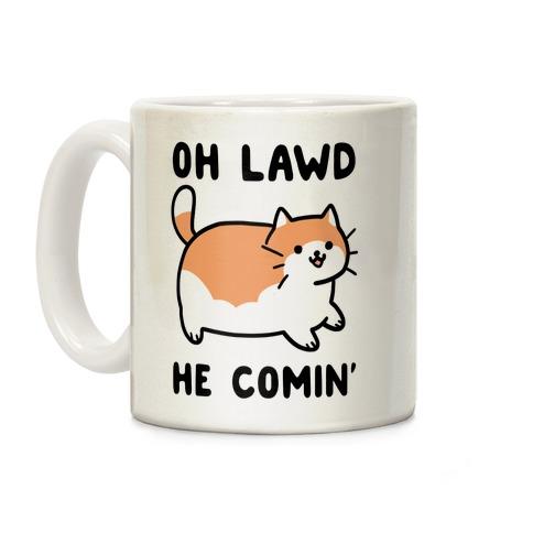 Oh Lawd, He Comin' Coffee Mug