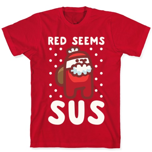 Red Seems Sus Santa Parody White Parody T-Shirt