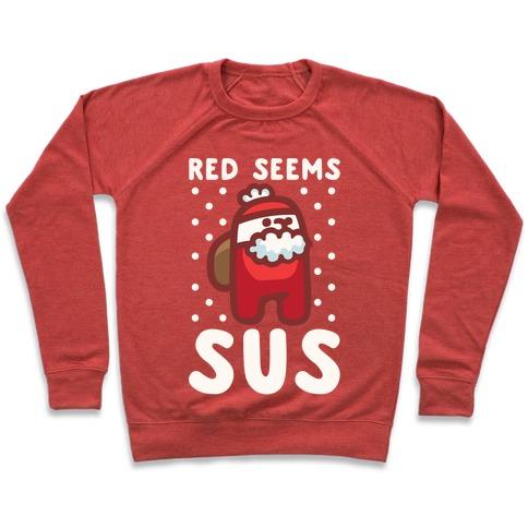 Red Seems Sus Santa Parody White Parody Pullover