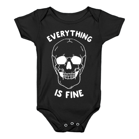 Everything Is Fine Baby Onesy