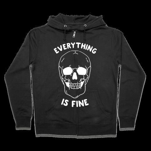 Everything Is Fine Zip Hoodie