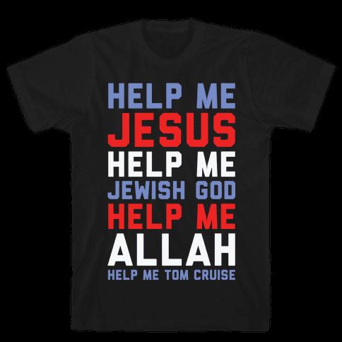 Help Me Jesus Mens T-Shirt