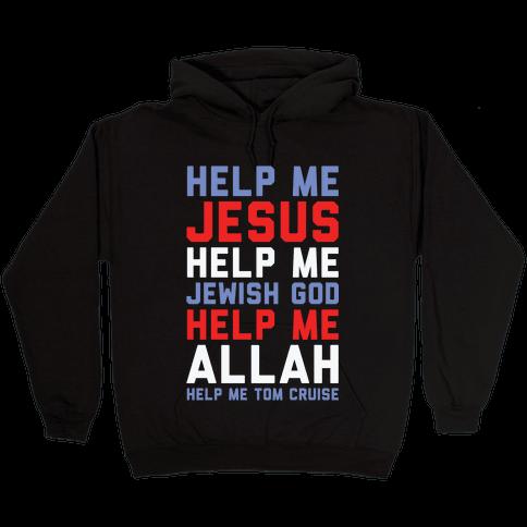Help Me Jesus Hooded Sweatshirt