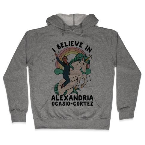 I Believe in Alexandria Ocasio-Cortez Hooded Sweatshirt
