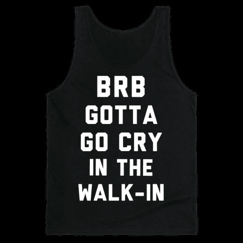 BRB Gotta Go Cry Tank Top