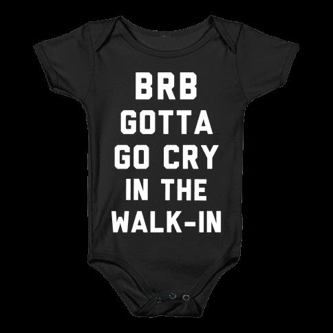BRB Gotta Go Cry Baby Onesy