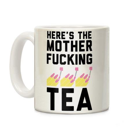 Here's the Mother-f*cking Tea Coffee Mug