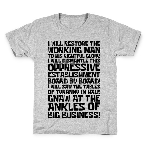 I Will Restore The Working Man To His Rightful Glory Kids T-Shirt