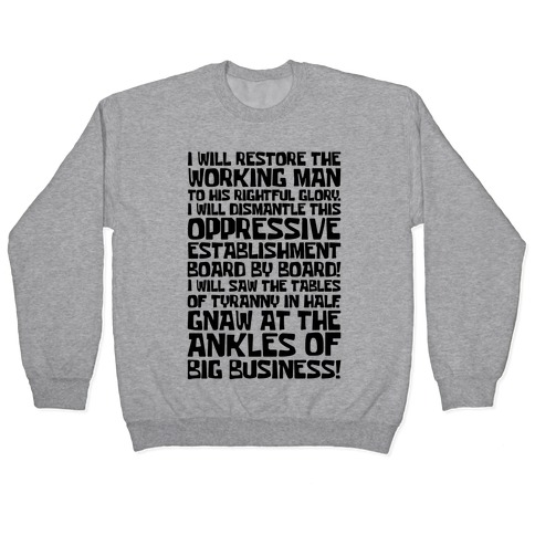 I Will Restore The Working Man To His Rightful Glory Pullover