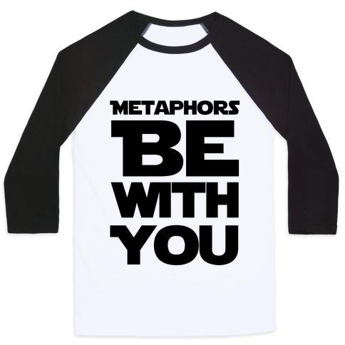 Metaphors Be With You Baseball Tee