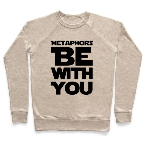 Metaphors Be With You  Pullover