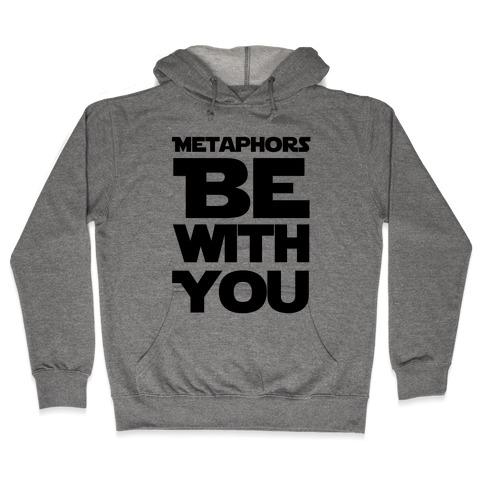 Metaphors Be With You  Hooded Sweatshirt