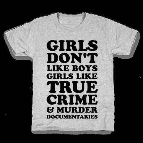 Girls Like True Crime Kids T-Shirt