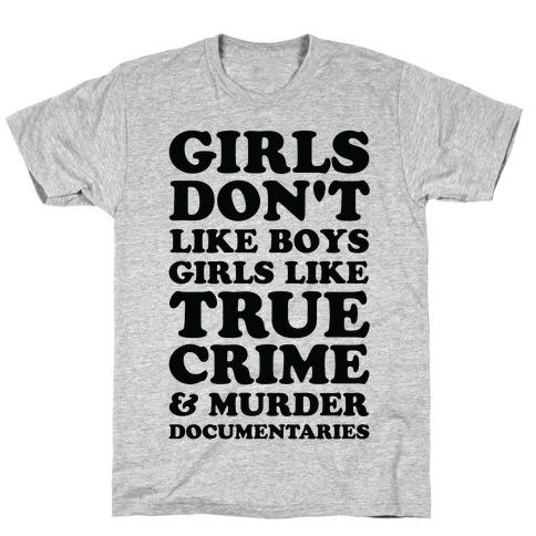 Girls Like True Crime T-Shirt