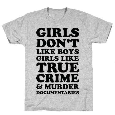 Girls Like True Crime Mens T-Shirt