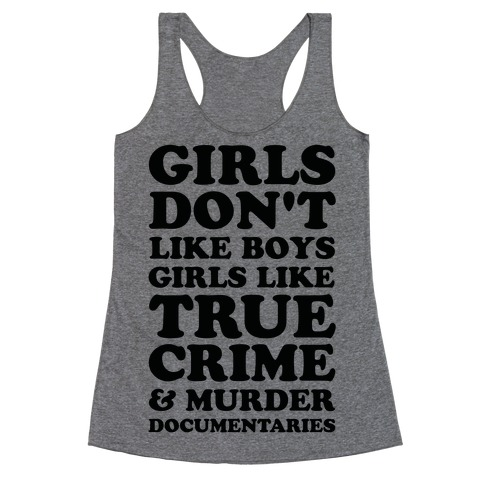 Girls Like True Crime Racerback Tank Top