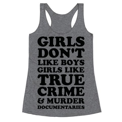 Girls Like True Crime Racerback Tank Top
