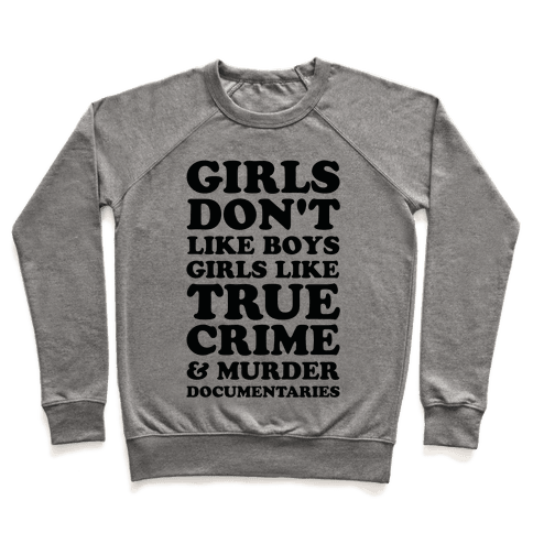 Girls Like True Crime Pullover