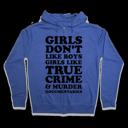 Girls Like True Crime Zip Hoodie