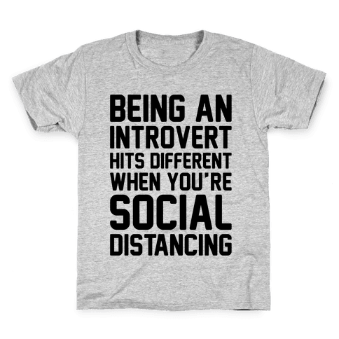 Being An Introvert Hits Different When You're Social Distancing Kids T-Shirt